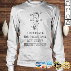 I Refuse To Divorce My Wife Betty Boop shirt Longsleeve Tee Unisex