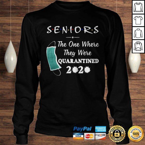 Seniors The One Where They were Quarantined 2020 Virus T Shirt Longsleeve Tee Unisex