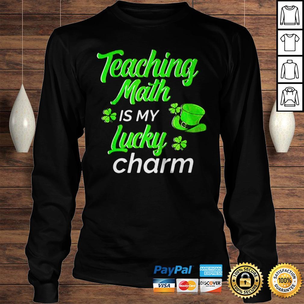 Teaching Is My Lucky Charm St Patricks Day Math Teacher shirt Longsleeve Tee Unisex
