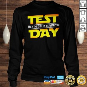 Test May The Skills Be With You Day Shirt Longsleeve Tee Unisex