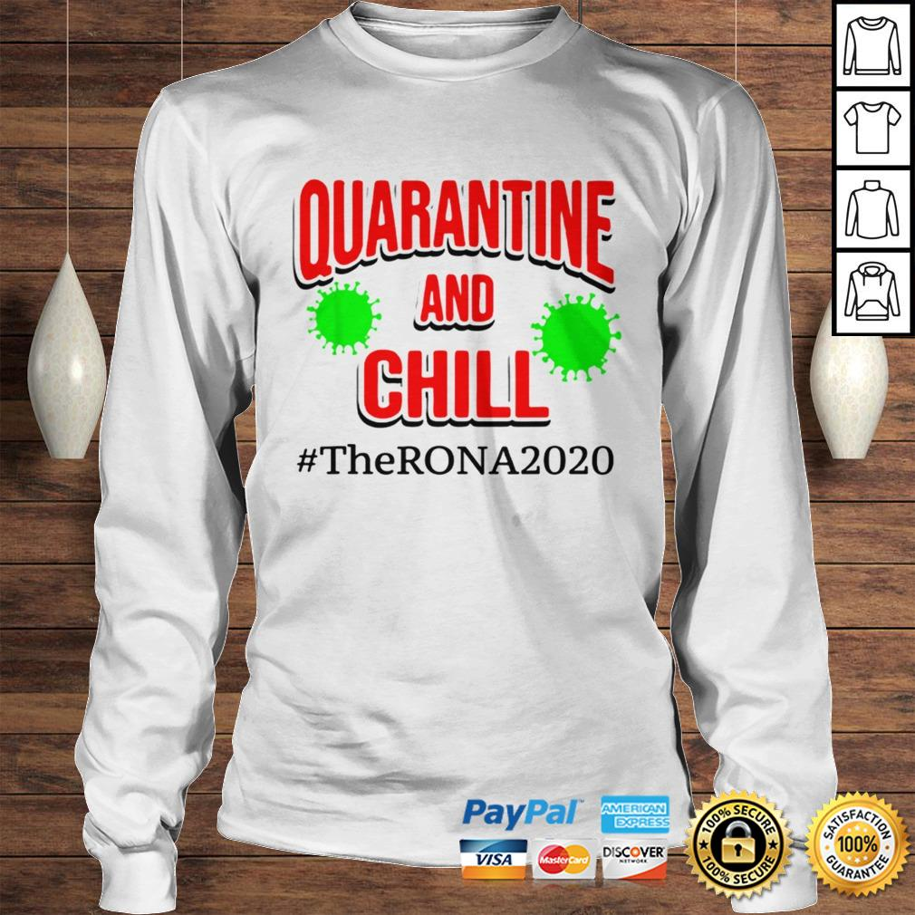 The Rona 2020 Quarantine and Chill TShirt Longsleeve Tee Unisex