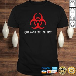 Quarantine Area Shirt Shirt