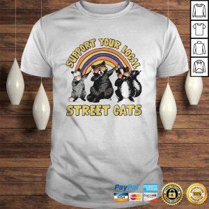 Raccoon dabbing support your local street cats shirt Shirt