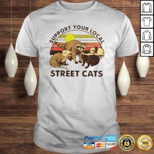 Racoon Support Your Local Street Cats Vintage shirt Shirt