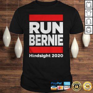 Run Bernie 2020 Hindsight TShirt Shirt