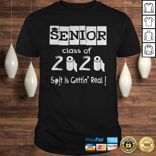 Senior Class of 2020 Shit Is Gettin Real Shirt TShirt Shirt