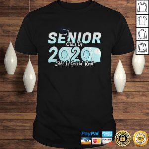 Senior Class of 2020 Shit Is Getting Real 2020 Toilet Paper Tee Shirts Shirt