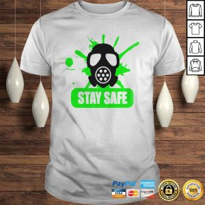 Stay Safe TShirt Shirt