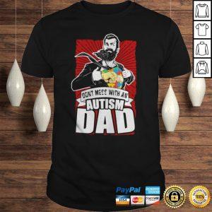 Superhero Dont Mess With An Autism Dad Shirt Shirt