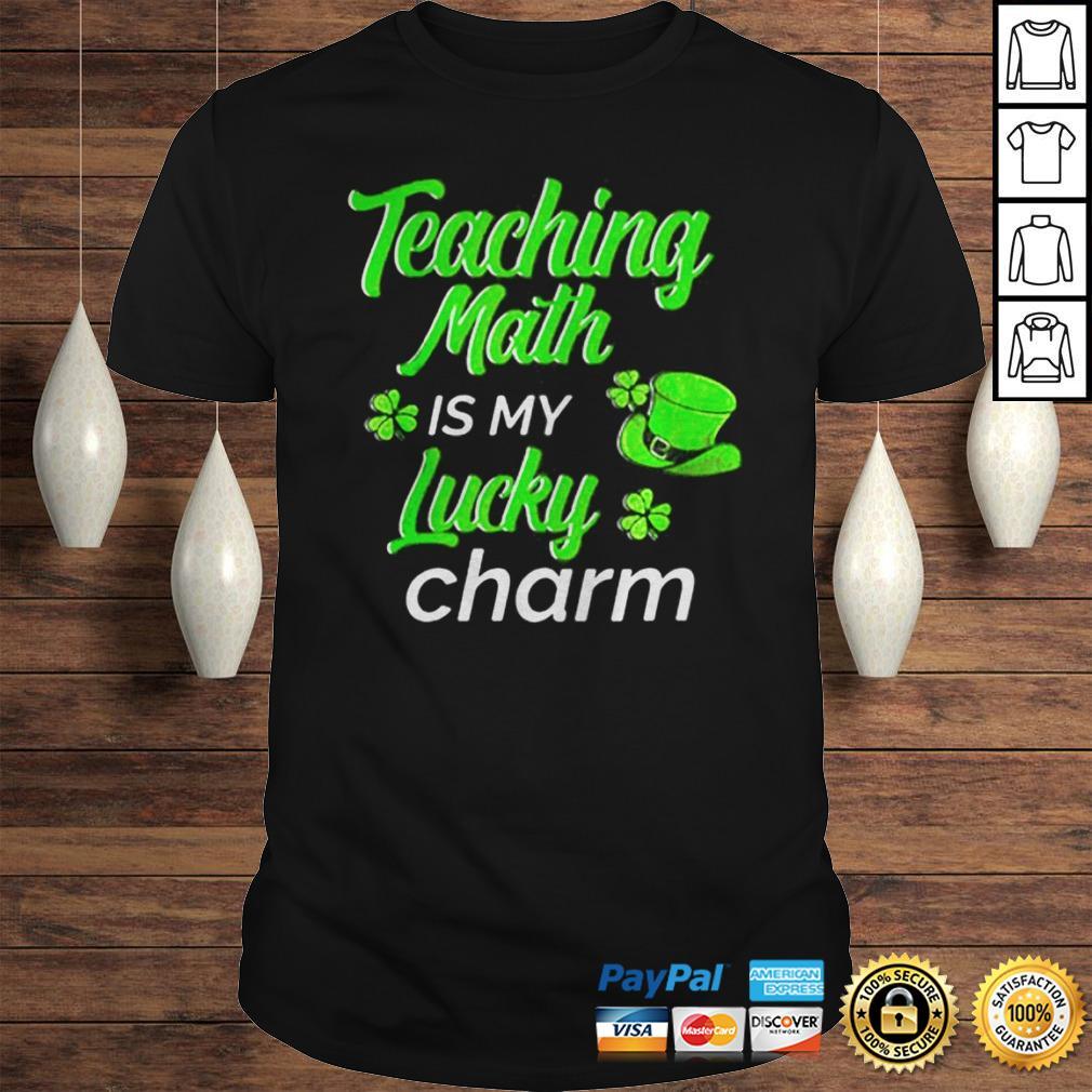 Teaching Is My Lucky Charm St Patricks Day Math Teacher shirt