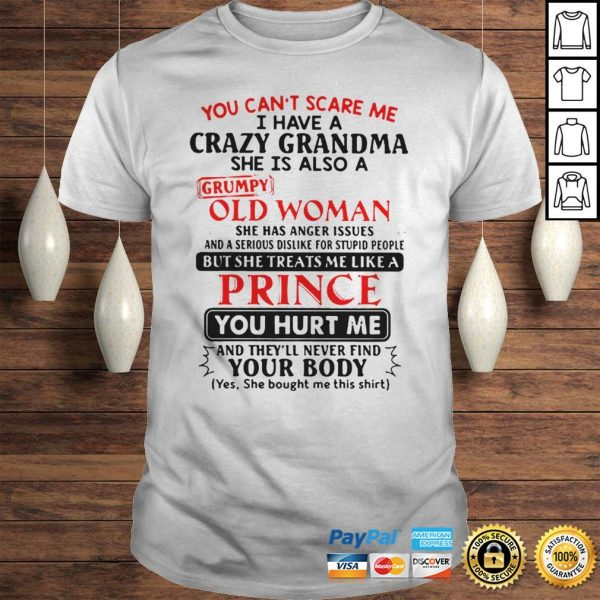 The Pretty You Cant Scare Me I Have A Crazy Grandpa He Is Also A Grumpy Old Man Shirt