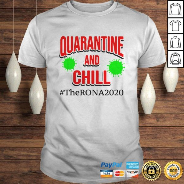 The Rona 2020 Quarantine and Chill TShirt Shirt