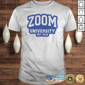 Zoom University EST 2020 Shirt TShirt Shirt