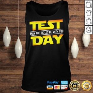 Test May The Skills Be With You Day Shirt TankTop