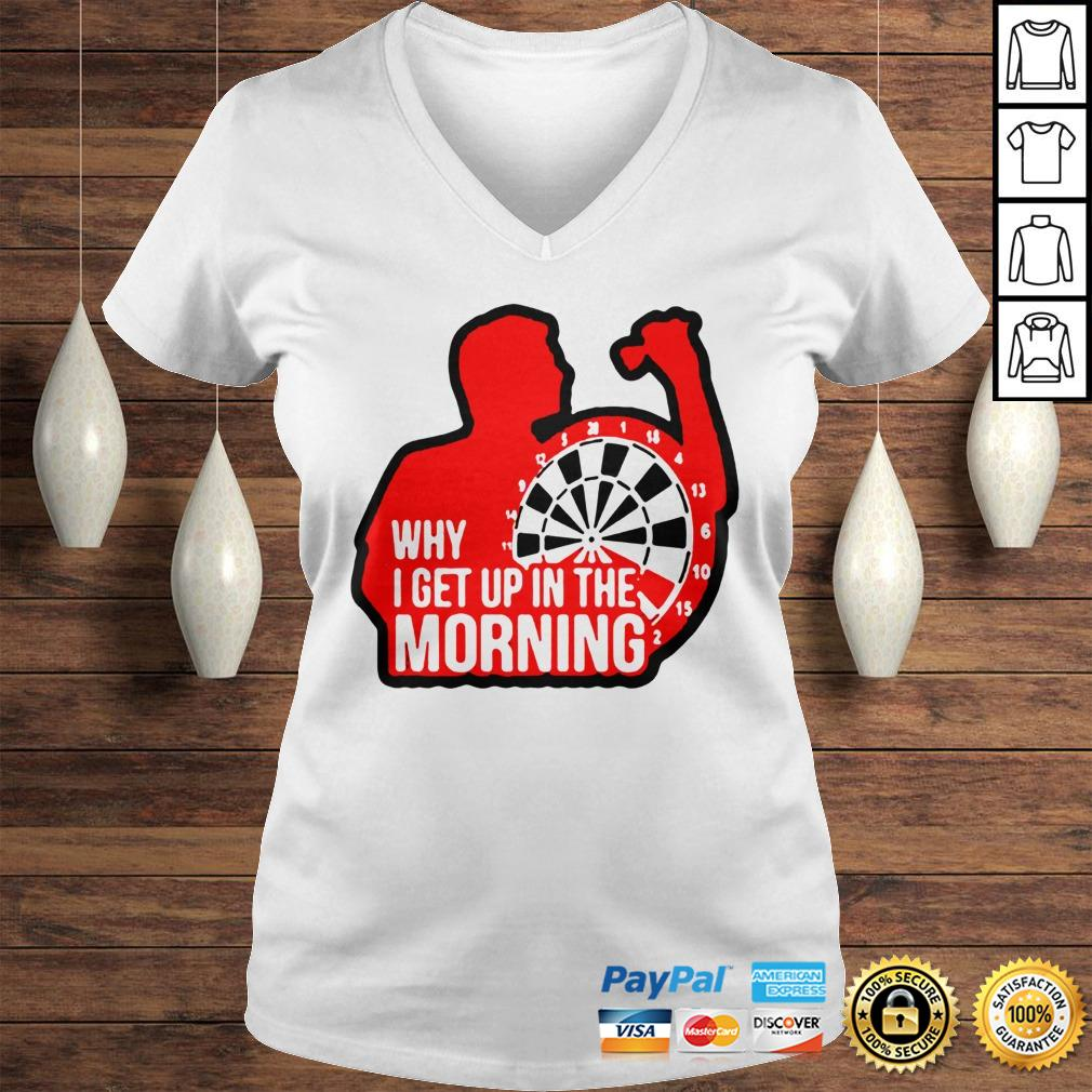 Darts why i get up in the morning shirt Ladies V-Neck