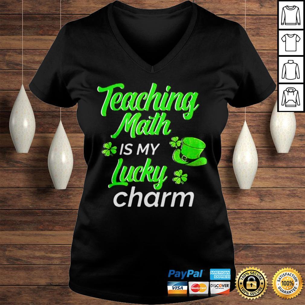 Teaching Is My Lucky Charm St Patricks Day Math Teacher shirt Ladies V-Neck