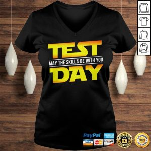 Test May The Skills Be With You Day Shirt Ladies V-Neck