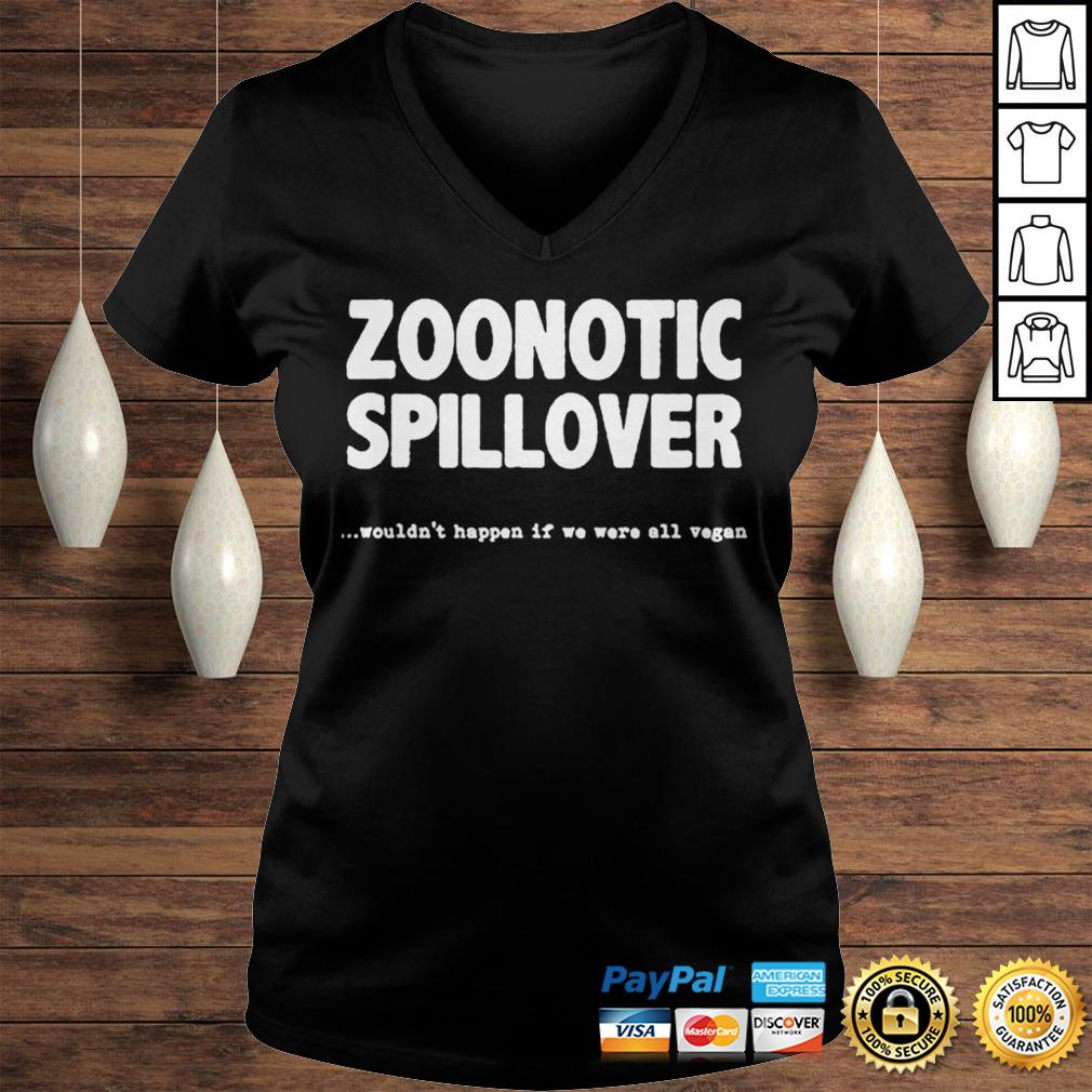 Zoonotic Spillover Wouldnt Happen If We Were All Vegan Shirt Ladies V-Neck