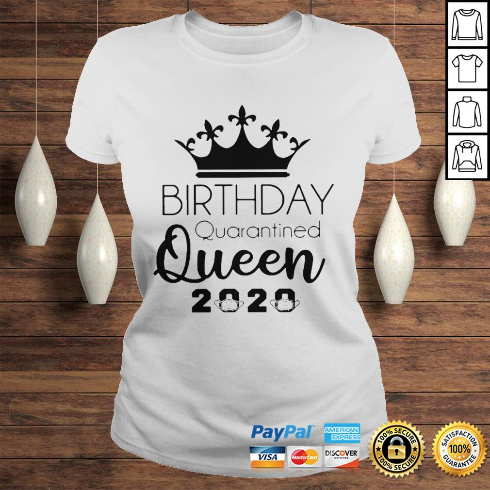 Birthday Quarantined Queen 2020 Shirt Classic Ladies Tee