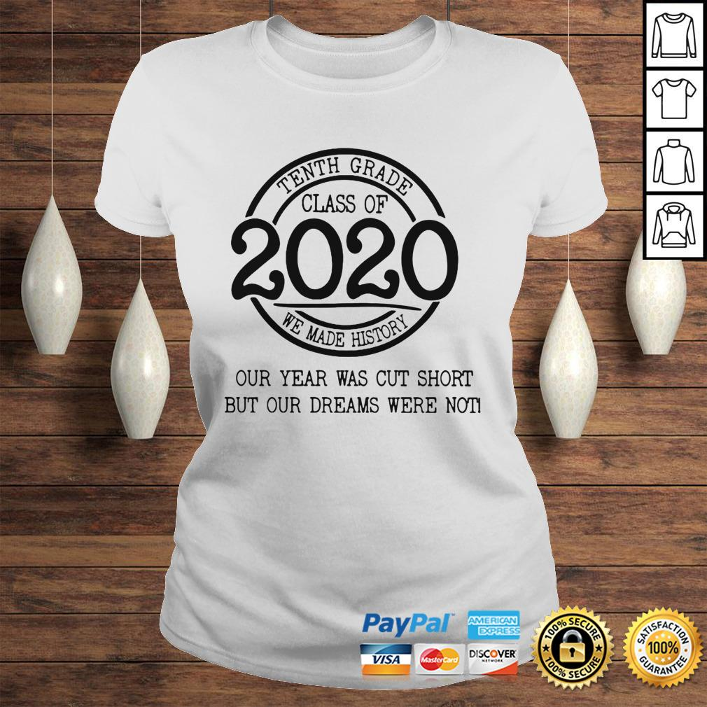 Fifth grade class of 2020 we made history our year was cut short but our dreams were not shirt Classic Ladies Tee