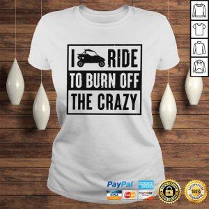 I ride to burn off the crazy shirt