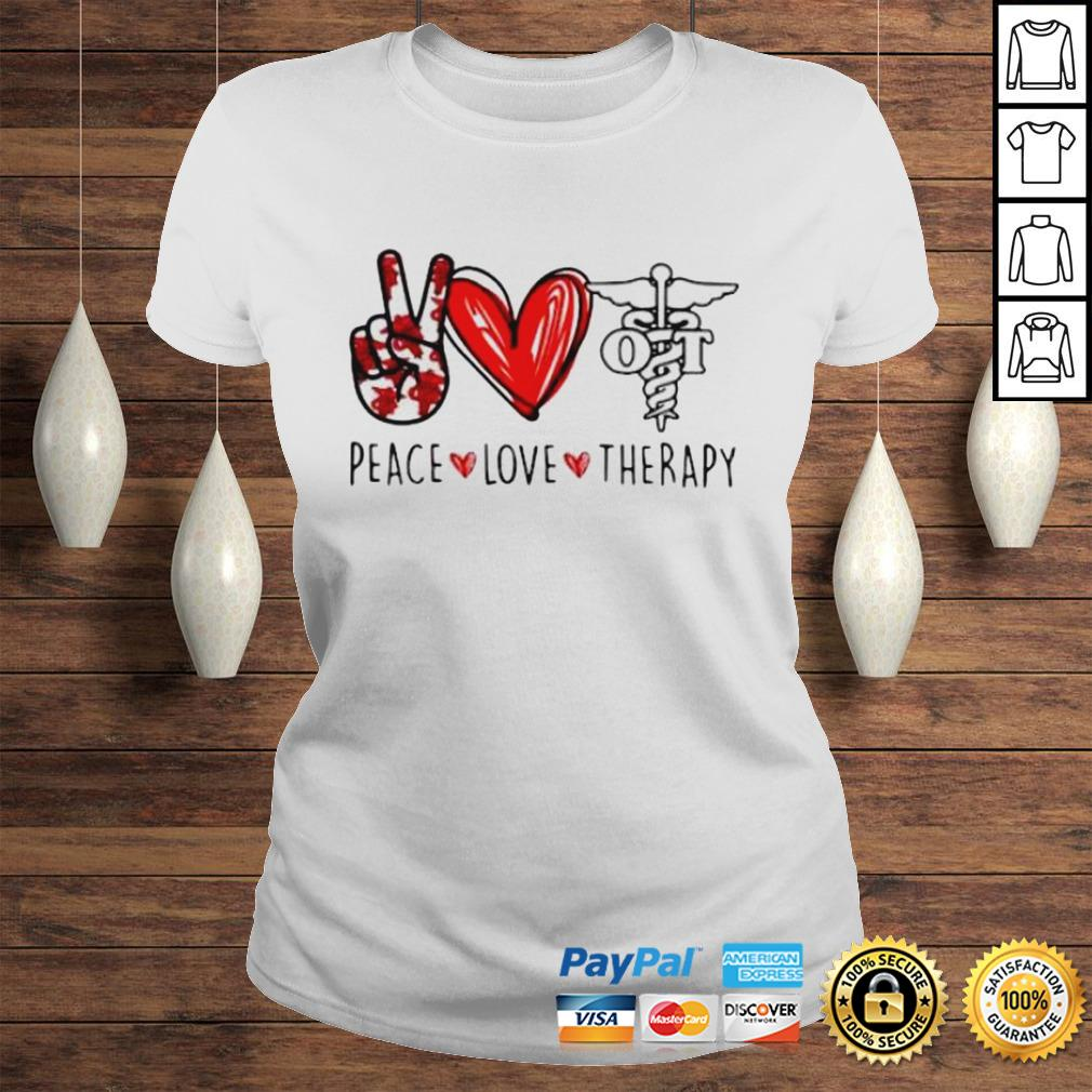 Peace Love Therapy Shirt Classic Ladies Tee