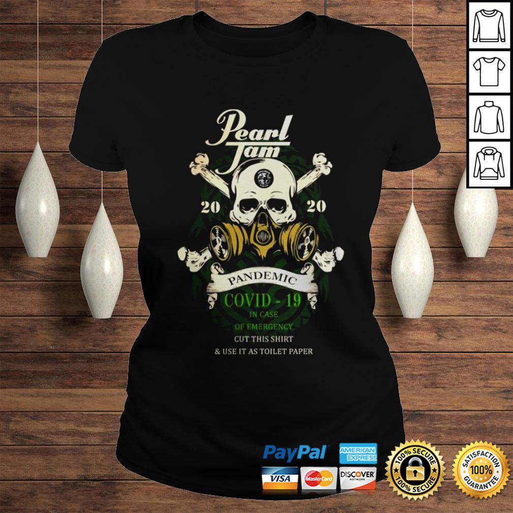 Pearl Jam 2020 pandemic Covid 19 in case of emergency cut this shirt Classic Ladies Tee