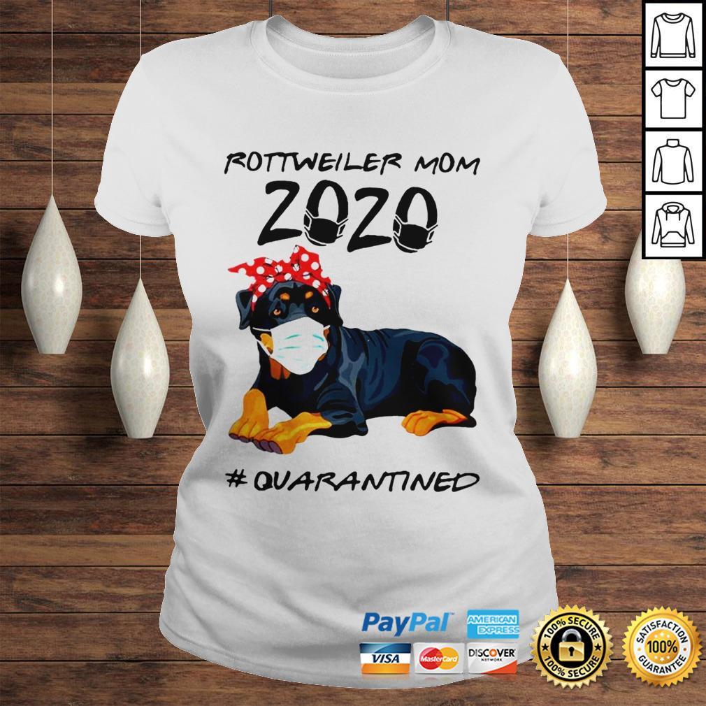 Rottweiler mom 2020 quarantined shirt Classic Ladies Tee
