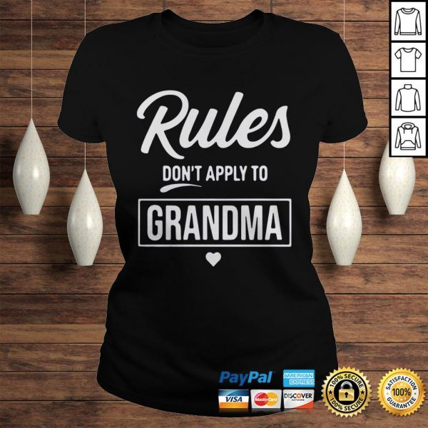 Rules Dont Apply To Grandma Shirt Classic Ladies Tee