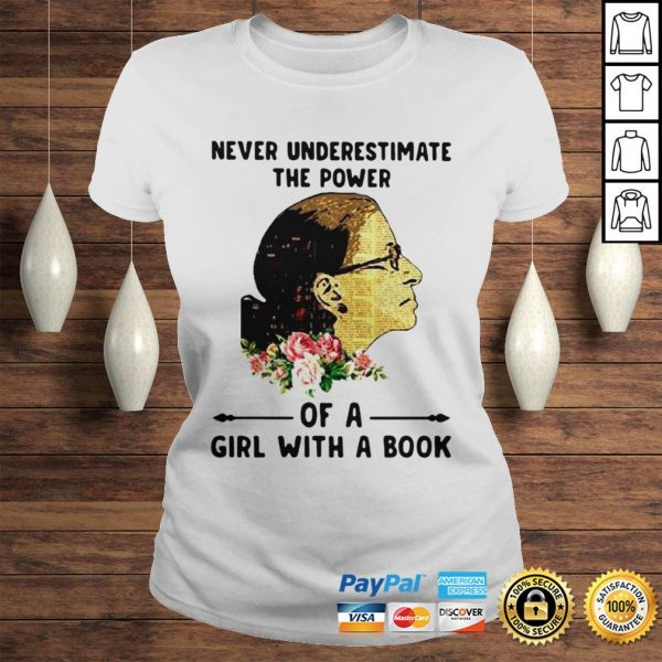 Ruth Bader Ginsburg Never Underestimate The Power Of A Girl With A Book Shirt Classic Ladies Tee