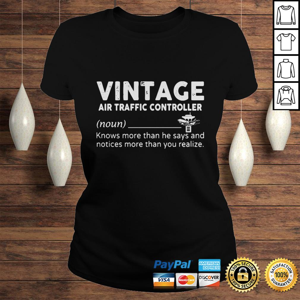 Vintage air traffic controller knows more than he says and notices more than you realize shirt Classic Ladies Tee