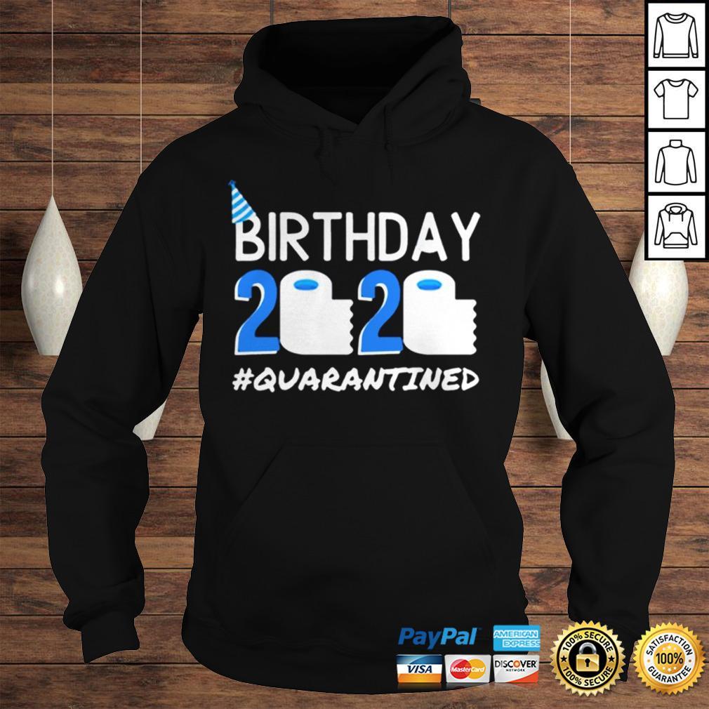 Birthday 2020 Quarantined TShirt Birthday Gift Social Distancing Pandemic Tee Shirt Hoodie