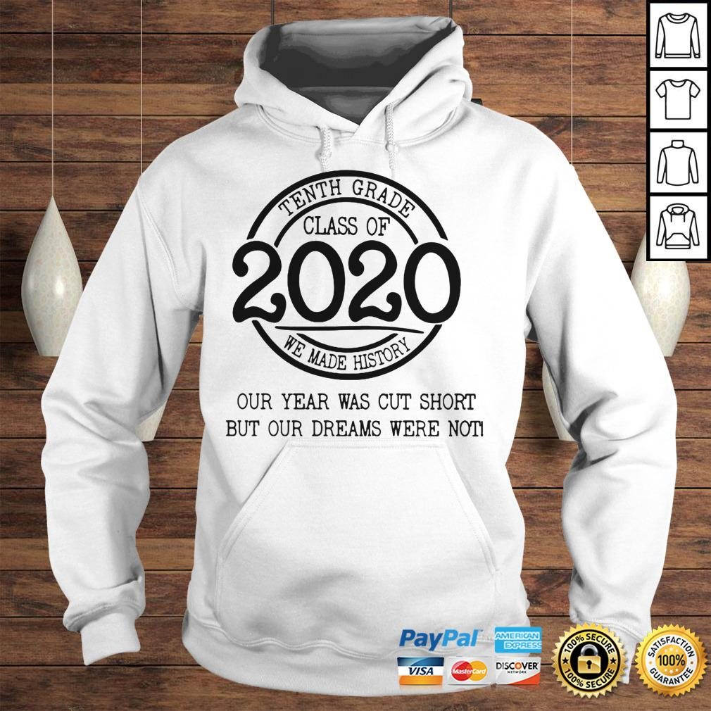Fifth grade class of 2020 we made history our year was cut short but our dreams were not shirt Hoodie