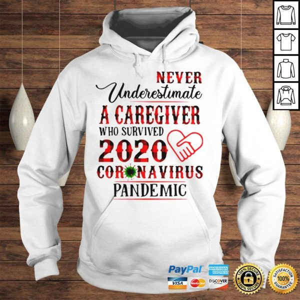 Never underestimate a caregiver who survived 2020 Coronavirus pandemic shirt Hoodie
