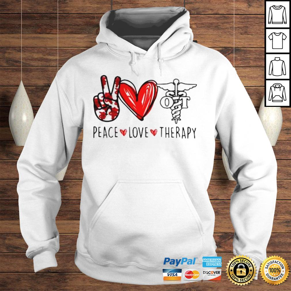 Peace Love Therapy Shirt Hoodie