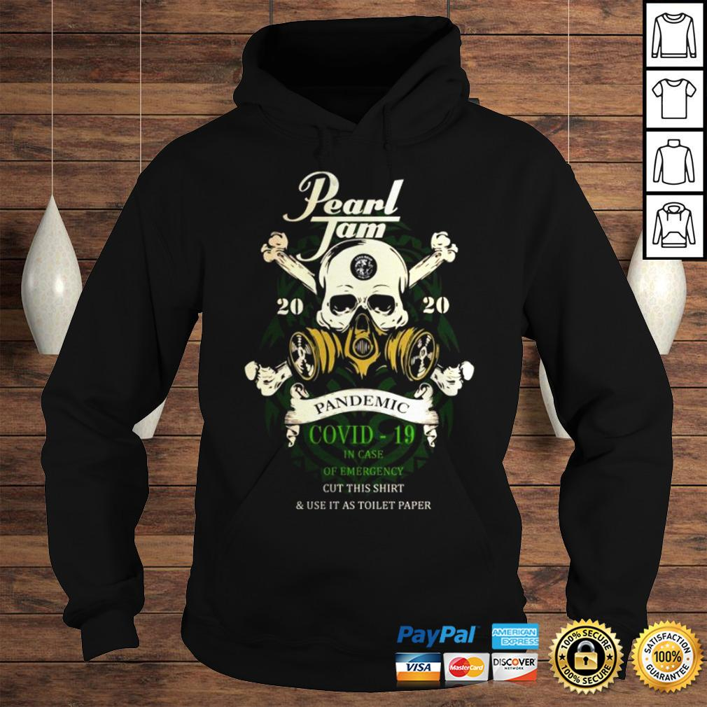 Pearl Jam 2020 pandemic Covid 19 in case of emergency cut this shirt Hoodie