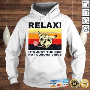 Relax Its just the bud not Coronavirus vintage shirt Hoodie