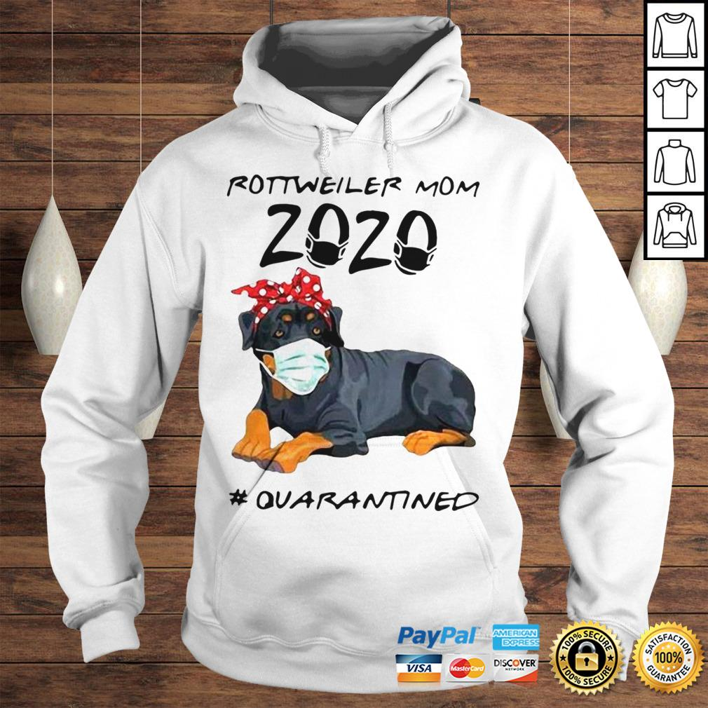 Rottweiler Mom 2020 Quarantined ShirtRottweiler Mom 2020 Quarantined Shirt Hoodie