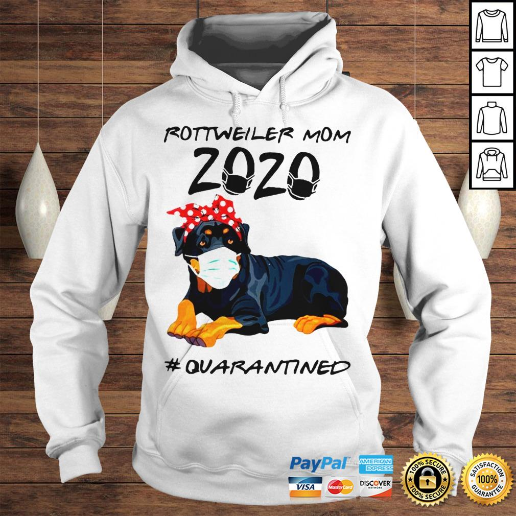 Rottweiler mom 2020 quarantined shirt Hoodie