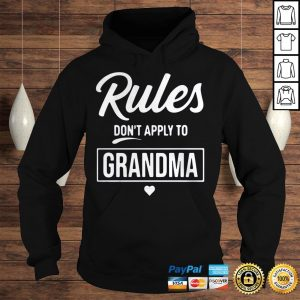 Rules Dont Apply To Grandma Shirt Hoodie