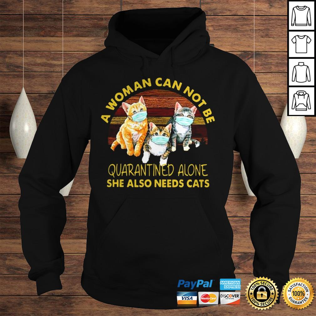 Vintage A Woman Cant Be Quarantined Alone She Needs Cats Shirt Hoodie