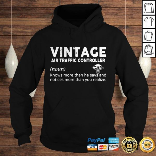 Vintage air traffic controller knows more than he says and notices more than you realize shirt Hoodie