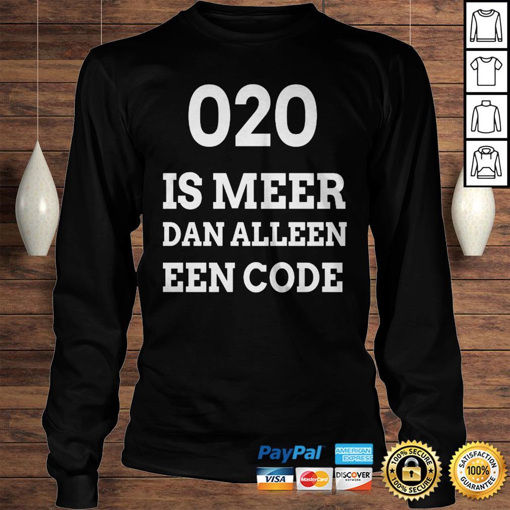 020 is meer dan alleen een code shirt Longsleeve Tee Unisex