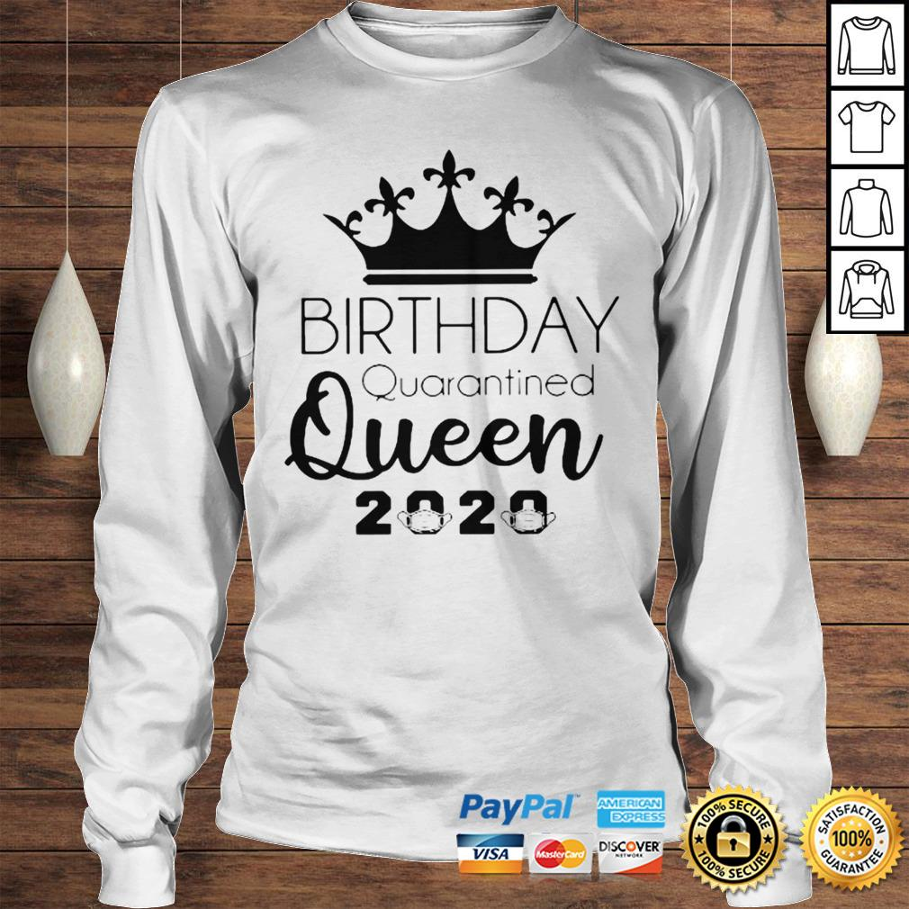 Birthday Quarantined Queen 2020 Shirt Longsleeve Tee Unisex