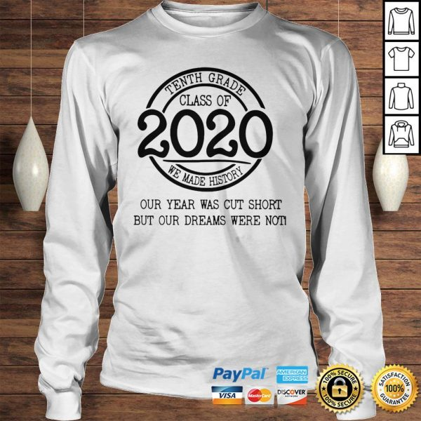 Fifth grade class of 2020 we made history our year was cut short but our dreams were not shirt Longsleeve Tee Unisex