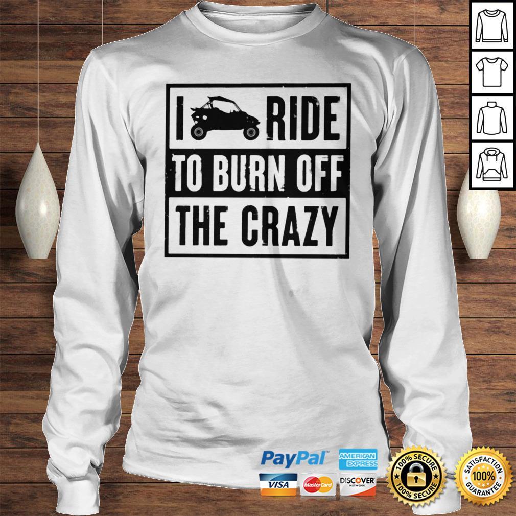 I ride to burn off the crazy shirt Longsleeve Tee Unisex