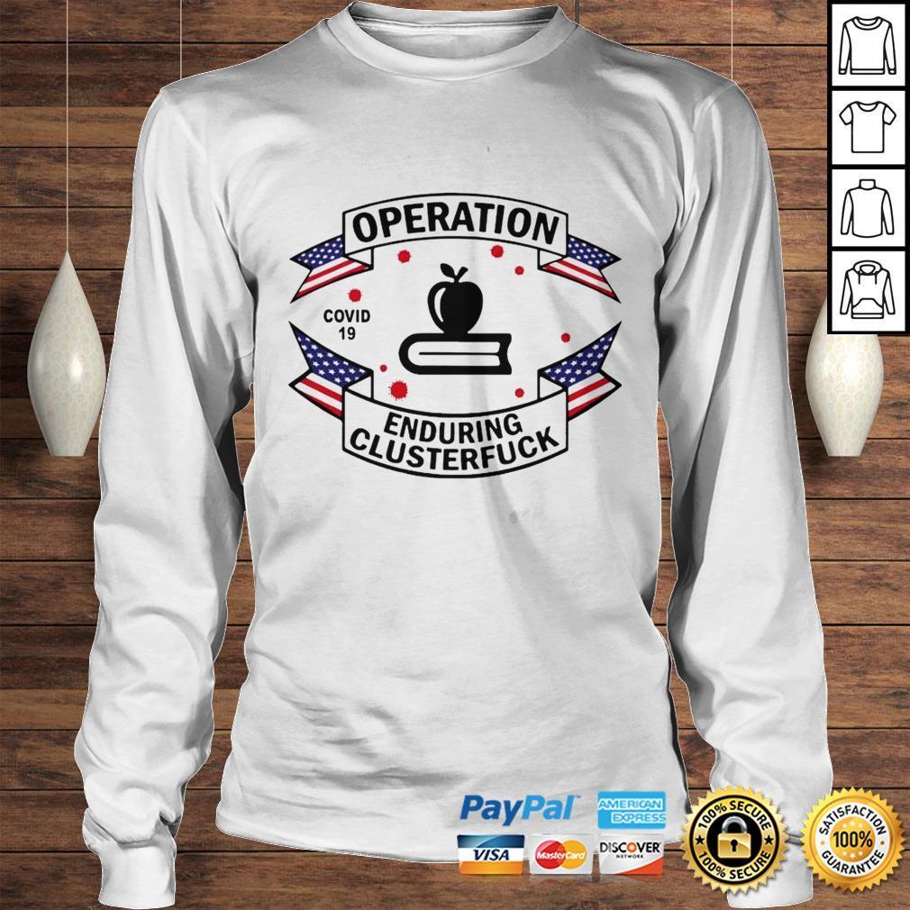 Official Teacher Operation Enduring Clusterfuck COVID 19 2020 Hoodie Longsleeve Tee Unisex