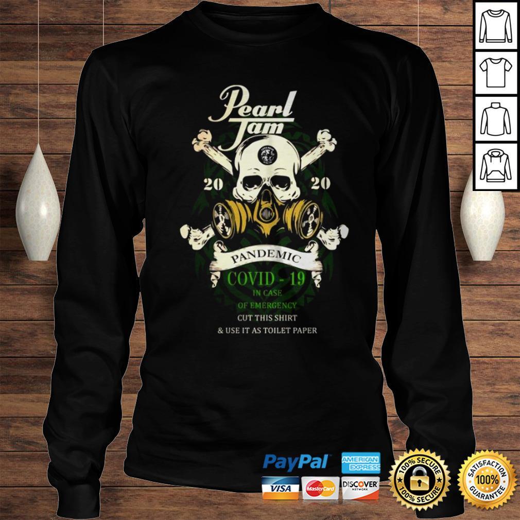 Pearl Jam 2020 pandemic Covid 19 in case of emergency cut this shirt Longsleeve Tee Unisex