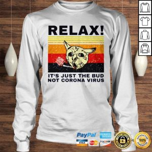 Relax Its just the bud not Coronavirus vintage shirt Longsleeve Tee Unisex