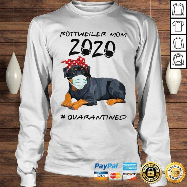 Rottweiler Mom 2020 Quarantined ShirtRottweiler Mom 2020 Quarantined Shirt Longsleeve Tee Unisex